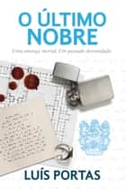 O Último Nobre ebook by Luis Portas