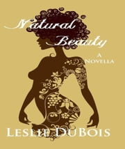 Natural Beauty ebook by Leslie DuBois