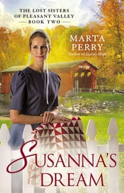 Susanna's Dream - The Lost Sisters of Pleasant Valley, Book Two ebook by Marta Perry