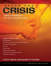 After the Crisis - Using Storybooks to Help Children Cope ebook by Cathy Grace,Elizabeth Shores