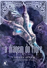 A viagem do tigre ebook by Colleen Houck