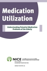 Medication Utilization - Understanding Potential Medication Problems of the Elderly ebook by National Initiative for the Care of the Elderly