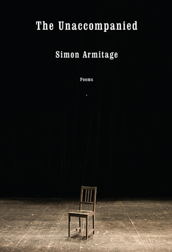The Unaccompanied - Poems ebook by Simon Armitage