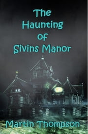 THE+HAUNTING+OF+SIVINS+MANOR