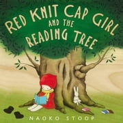 Red Knit Cap Girl and the Reading Tree ebook by Naoko Stoop