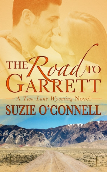 The Road to Garrett ebook by Suzie O'Connell