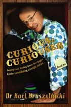 Curious and Curiouser ebook by Dr Karl Kruszelnicki