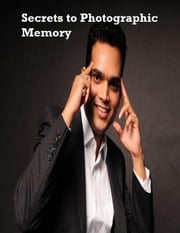 Secrets to Photographic Memory ebook by V.T.