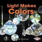 Light Makes Colors audiobook by Jennifer Boothroyd