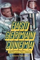 East German Cinema ebook by S. Heiduschke