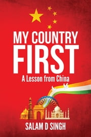 My Country First ebook by Salam D Singh