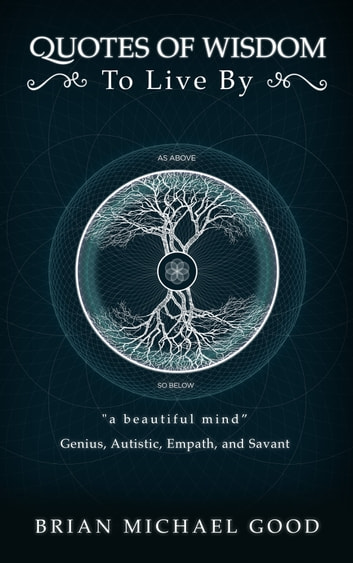 Quotes Of Wisdom To Live By A Beautiful Mind Quotes From A Genius