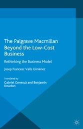 Beyond the Low Cost Business - Rethinking the Business Model ebook by Josep Francesc Valls Giménez