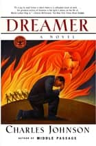Dreamer - A Novel ebook by Charles Johnson