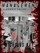 Management: A Zombie Satire ebook by Nicholas May
