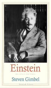 Einstein - His Space and Times ebook by Steven Gimbel