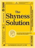 Shyness Solution ebook by Catherine Gillet