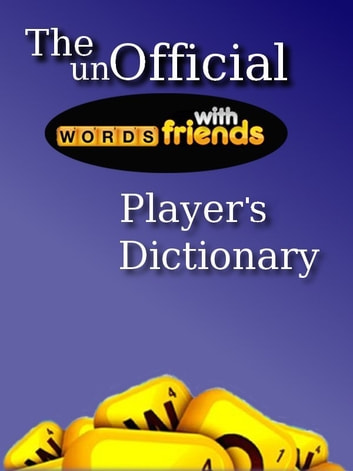 Words with Friends Players Dictionary ebook by Dictionary Plus
