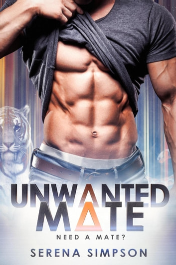 Unwanted Mate - Need A Mate?, #1 ebook by Serena Simpson