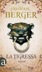 La Tigressa - Roman ebook by