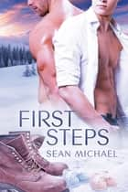 First Steps ebook by Sean Michael
