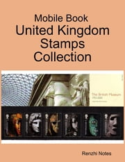 Mobile Book : United Kingdom Stamps Collection ebook by Renzhi Notes