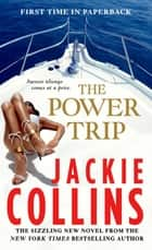 The Power Trip ebook by Jackie Collins