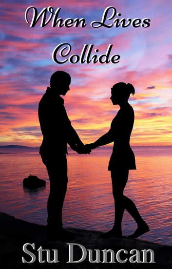 When Lives Collide ebook by Stu Duncan