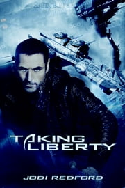 Taking Liberty ebook by Jodi Redford