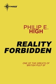 Reality Forbidden ebook by Philip E. High