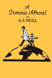 A DOMINIE ABROAD ebook by A.S. Neill