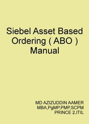 Siebel Asset Based Ordering ( ABO ) ebook by Mohammed Azizuddin Aamer