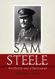 Sam Steele - An Officer and a Gentleman ebook by Norman S. Leach