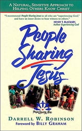 People Sharing Jesus - A Natural, Sensitive Approach to Helping Others Know Christ ebook by Darrell W Robinson