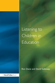 Listening to Children in Educ ebook by Ronald Davie,David M. Galloway