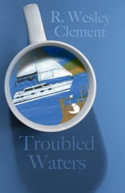 Troubled Waters ebook by R. Wesley Clement