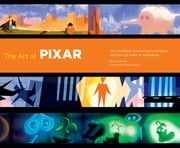 The Art of Pixar: 25th Anniversary - The Complete Color Scripts and Select Art from 25 Years of Animation ebook by Amid Amidi,John Lasseter