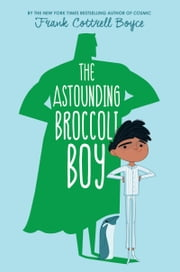 The Astounding Broccoli Boy ebook by Frank Cottrell Boyce
