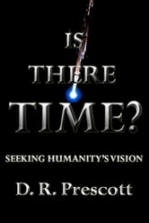 Is There Time? ebook by D. R. Prescott