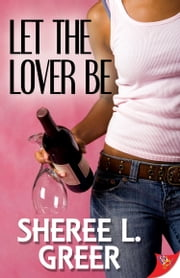 Let the Lover Be ebook by Sheree L. Greer