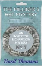 The Milliner's Hat Mystery - An Inspector Richardson Mystery ebook by Basil Thomson