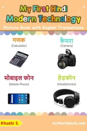 My First Hindi Modern Technology Picture Book with English Translations