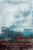 Fukushima - The Story of a Nuclear Disaster ebook by David Lochbaum, Edwin Lyman, Susan Q. Stranahan,...