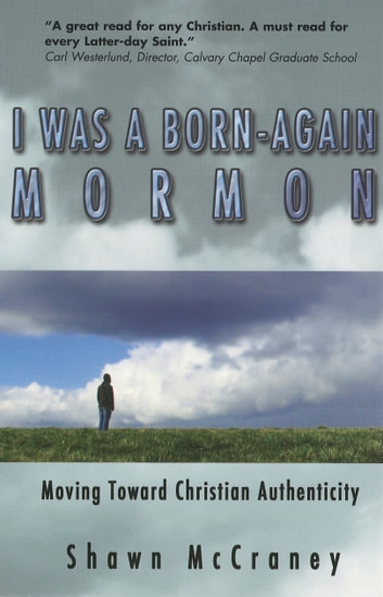 I Was A Born Again Mormon ebook by Shawn McCraney