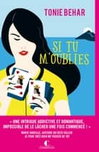 Si tu m'oublies eBook by Tonie Behar