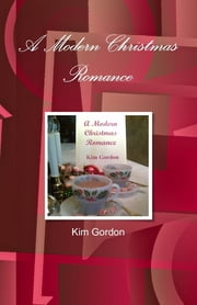 A Modern Christmas Romance ebook by Kim Gordon