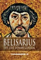 Belisarius ebook by Hughes, Ian
