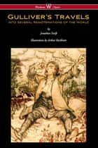 Gulliver's Travels (Wisehouse Classics Edition - with original color illustrations by Arthur Rackham) eBook by Jonathan Swift, Arthur Rackham
