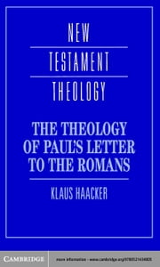 The Theology of Paul's Letter to the Romans ebook by Haacker, Klaus