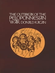 The Outbreak of the Peloponnesian War ebook by Donald Kagan